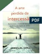James W. Goll - A Arte Perdida Da Intercessão
