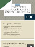 6. La República Aristocrática y El Oncenio de Leguía Para Mandar