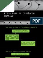 ETICA PARA EL DISEÑADOR GRAFICO PRINCIPIOS