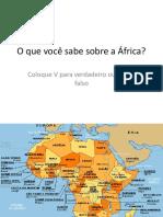 Power Point O que você sabe sobre a África?
