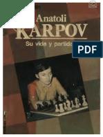 MARTIN, Anatoly Karpov Su Vida y Partidas