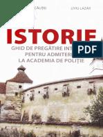 Istorie. Ghid de Pregatire Intensiva Pentru Admiterea La Academia de Politie - Felicia Adascalitei, Liviu Lazar