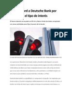 Multa Récord a Deutsche Bank Por Manipular El Tipo de Interés