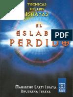 El Eslabon Perdido, Las Tecnicas de Los Ishayas