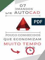 E-book_ 07 Comandos de AutoCAD Que Economizam Muito Tempo