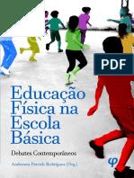 LIVRO 01 -EDUCAÇÃO FÍSICA NA ESCOLA BÁSICA_DEBATES CONTEMPORÂNEO.pdf