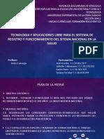Tecnologia y Aplicaciones Libre Para El Sistema de Registro y Funcionamiento Del Sitema Nacional en La Salud