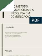 O Método Pragmaticista e a Pesquisa Em Comunicação