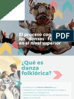 El Proceso Congnisitivo de Las Danzas Folcloricas en El Nivel Superior (1)