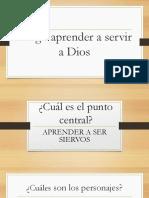 Tengo Aprender a Servir a Dios