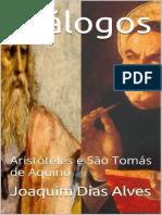 Dialogos_ Aristoteles e Sao Tom - Joaquim Dias Alves