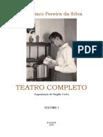 Teatro completo -  Francisco Pereira da Silva - I volume