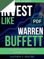 Invest Like Warren Buffett_ Powerful Strategies for Building Wealth