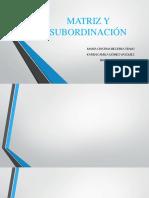 MATRIZ Y SUBORDINACIÓN.pptx