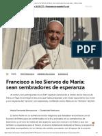 Francisco a los Siervos de María_ sean sembradores de esperanza - Vatican News.pdf