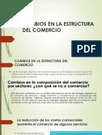 Cambios en La Estructura Del Comercio