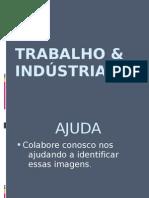 Trabalho&Indústria