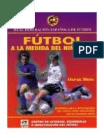 El Fútbol a La Medida Del Niño (Vol. 2) [Hors Wein]
