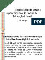 Socialização do Estágio supervisionado na Educação Infantil