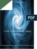 O noua viziune despre materie, energie si timp