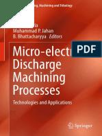 [27] Golam Kibria, Muhammad P. Jahan, B. Bhattacharyya - Micro-electrical Discharge Machining Processes (2019, Springer Singapore).pdf
