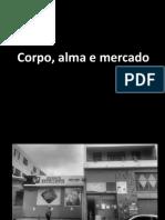 Corpo Alma e Mercado e Mercado FINALLLL (1)