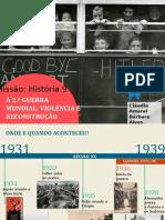 mh9 10.2 A 2ª Guerra Mundial - violência e reconstrução.pptx
