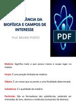 A IMPORTÂNCIA DA BIOFÍSICA E CAMPOS DE INTERESSE.ppt