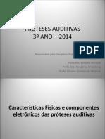 Características Tisicas e Componentes Eletrônicos  - prótese auditiva