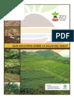 SUELOS Guía educativa sobre la salud del suelo 2015.pdf