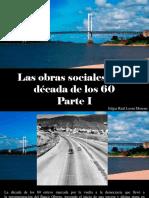 Edgar Raúl Leoni Moreno - Las Obras Sociales de La Década de Los 60, Parte I