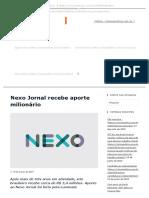 Nexo Jornal Recebe Aporte Milionário – Coluna Política