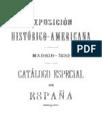 Catalogo de Los Documentos Historicos de Indias Presentados Por La Nacion Espanola a La Exposicion Historico Americana de Madrid