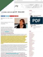 """""""La Ciudad, Clave Del Siglo XXI"""", Mireia Belil"""
