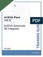 TM-3561 AVEVA Plant (12.1) Schematic 3D Integrator