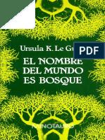 Ursula K. Le Guin - El Nombre Del Mundo Es Bosque