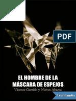 El Hombre de La Mascara de Espejos - Vicente Garrido