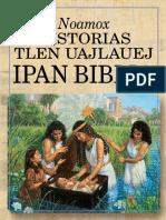 Noamox Historias Tlen Uajlauej Ipan Biblia