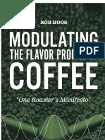 Modulating the Flavor Profile of Coffee One Roaster's Manifesto
