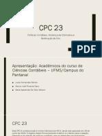 Apresentação CPC 23 - Políticas Contábeis, Mudança de Estimativa e Retificação de Erro