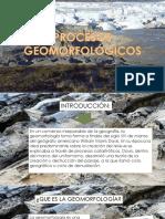 PROCESOS GEOMORFOLÓGICOS
