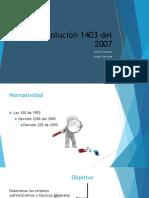 Resolución 1403 Del 2007.