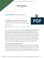 Tá Difícil Ser Presidente No Brasil - 30-10-2019 - Gregorio Duvivier - Folha