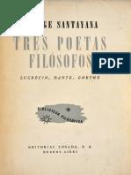 Santayana, George - Tres poetas filósofos. Lucrecio, Dante, Goethe (1943)