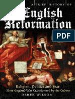 A Brief History of the English Reformation, 2012 - Derek Wilson