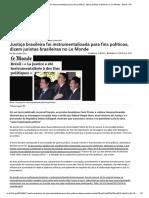 Justiça brasileira foi instrumentalizada para fins políticos