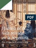 Historia de La Vida Privada en Argentina - Vol. 1 - Devoto, Fernando