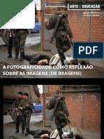 A FOTOGRAFICIDADE COMO REFLEXÃO SOBRE AS IMAGENS (DE IMAGENS)