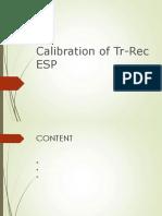Calibration of Tr-Rec ESP