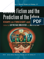 Science Fiction and the Prediction of the Future Essays on Foresight and Fallacy by Gary Westfahl and Donald E. Palumbo